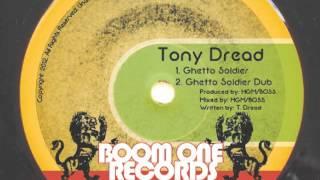 Tony Dread - Ghetto Soldier