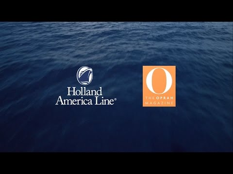 O, The Oprah Magazine and Holland America Line