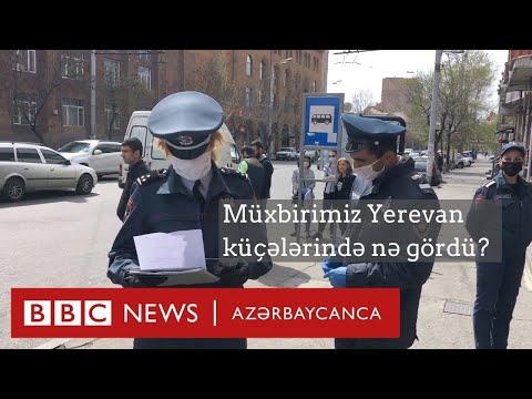 Ermənistanda Karantin: Müxbirimiz Yerevan Küçələrində Nə Gördü?