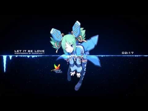 [HD] Nightcore - Let It Be Love