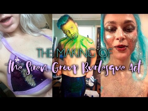 The Making of Our Siren Group Burlesque Act