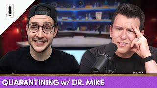Dr. Mike On Insane Misinformation, Quarantine Life, YouTube Hate & More | Ep. 29 A Conversation With