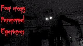 Four Creepy Paranormal Experiences