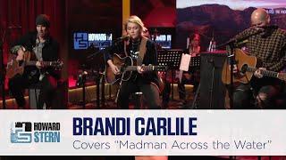 "Brandi Carlile Covers Elton John's ""Madman Across the Water"" Live on the Stern Show"