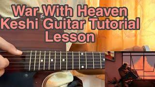 War With Heaven - Keshi Guitar Tutorial, Chords, ACCURATE