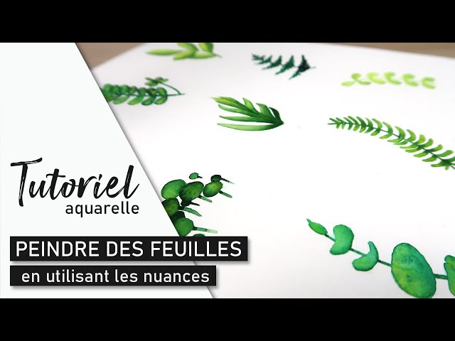 TUTO AQUARELLE - Peindre des feuilles en utilisant des nuances