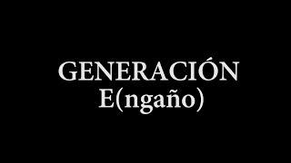 Generación E(ngaño) | Le Cuento la U