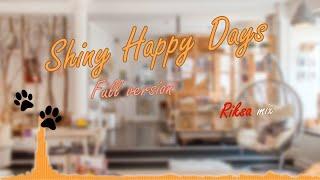 【Arrangement】Shiny Happy Days Riksa mix (Full Vocal ver.) 【NIJISANJI ID】
