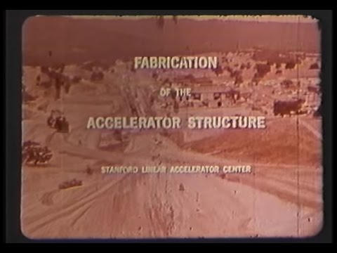 SLAC: Fabricating the Linear Accelerator