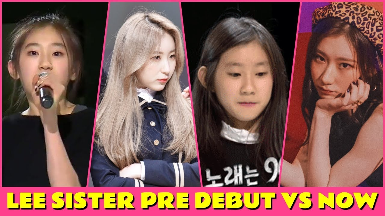ITZY: [LEE SISTER] PRE-DEBUT VS NOW