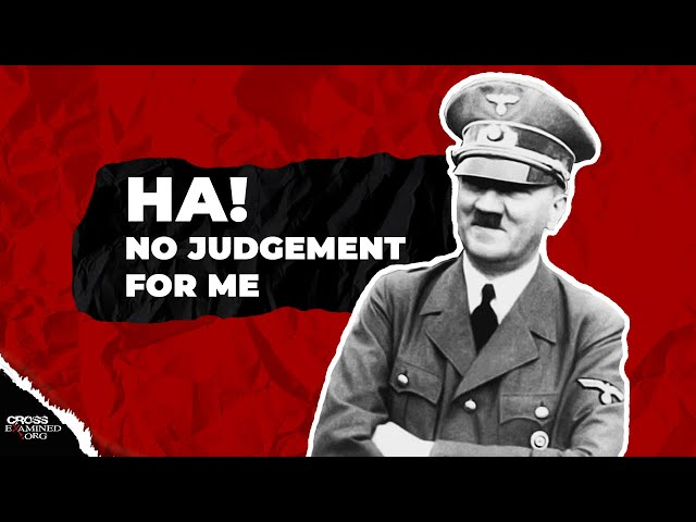 If there is no God, was Hitler wrong?