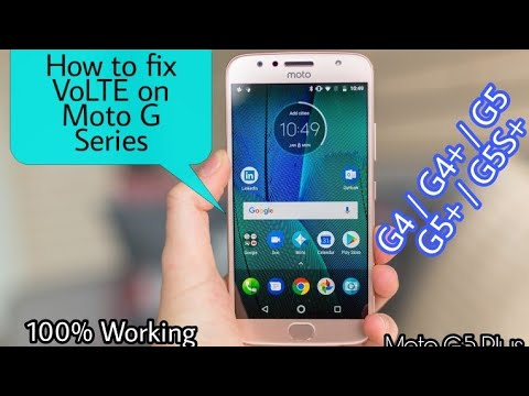 Moto G5 Plus | Moto G4 Plus | Moto G5S Plus | VoLTE Fixing