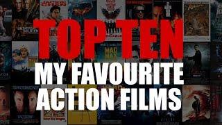 My Favourite Action Films - Top Ten