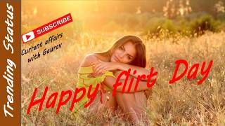 FLIRT DAY  STATUS | TRENDING WHATSAPP STATUS| ANTI VALENTINE DAY SPECIAL|HAPPY FLIRT DAY