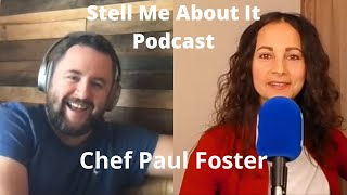 Stell Me About It Podcast - #1 - Michelin Star Chef Paul Foster - What Should We Be Eating?