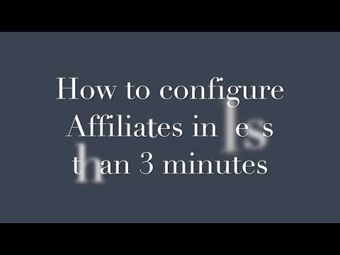 How to configure Affiliates in less than 3 minutes
