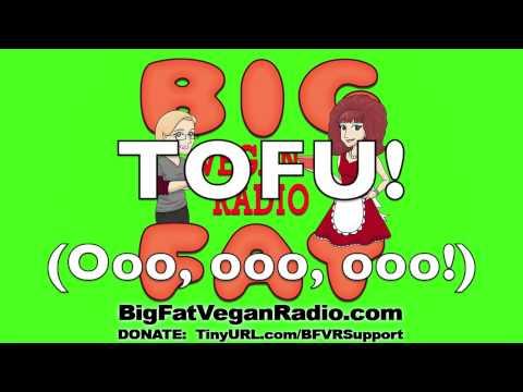 """Big Fat Vegan Radio - Tofu (Cee Lo Green """"F*** You"""" Parody)"""