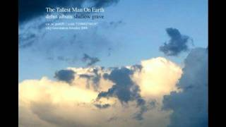 [3.09 MB] The Tallest Man On Earth - This Wind