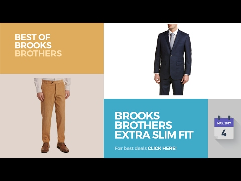 Brooks Brothers Extra Slim Fit Best Of Brooks Brothers