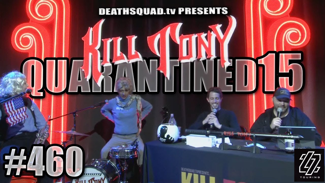 KILL TONY #460 - STUDIO SESSIONS 15