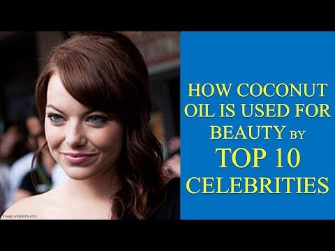 10 celebrities who use coconut oil share some beauty tips