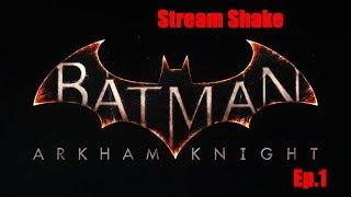 Batman: Arkham Knight (перезалив)(PС) ч.1 - Ламповый стрим от Шейки Snake