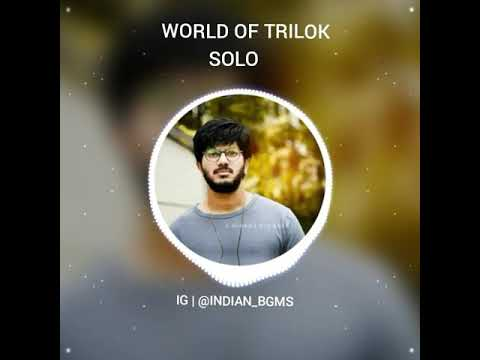 SOLO WORLD OF TRILOK BGM