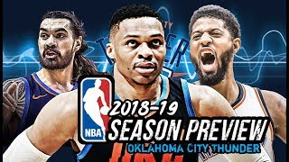 2018-19 NBA Season Preview: Oklahoma City Thunder: Russell Westbrook | Paul George | Steven Adams