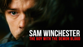 Sam Winchester | The Boy With The Demon Blood