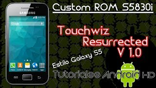 Tutorial Touchwiz Resurrected v1.0  ROM 100% ESTABLE Estilo Galaxy S5 [Galaxy Ace s5830i-m-c-39i]
