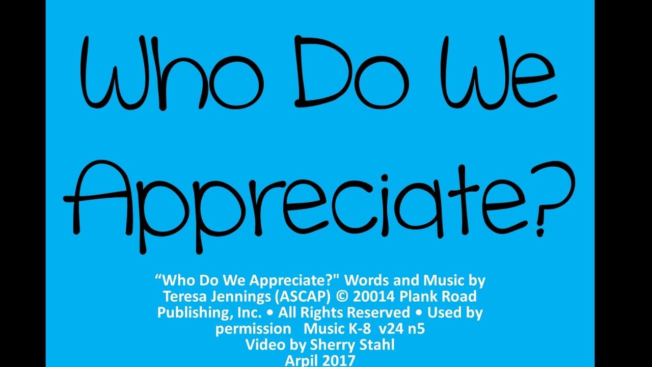 who do we appreciate