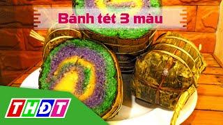 THDT - Bánh tét 3 màu - Đặc sản miền sông nước
