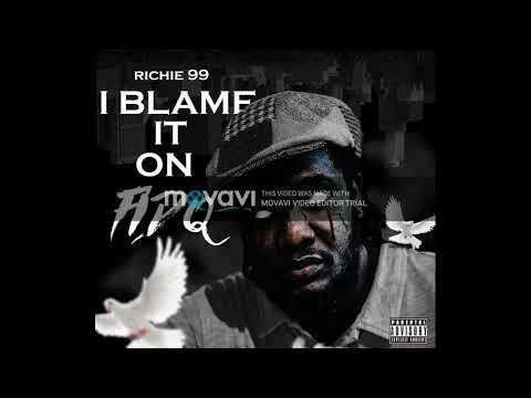 Richie99_Blame it on Fid Q