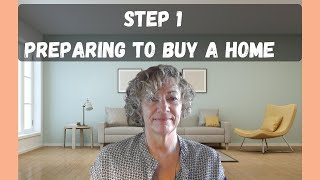 Step 1 Preparing to Buy a Home