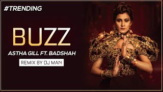 Aastha Gill - Buzz feat Badshah | Priyank Sharma | Remix | DJ Man| Full Mp3 Download