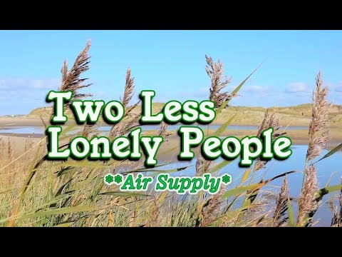 Two Less Lonely People - Air Supply (KARAOKE)