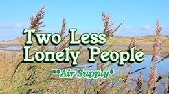 Two Less Lonely People - Air Supply (KARAOKE VERSION)