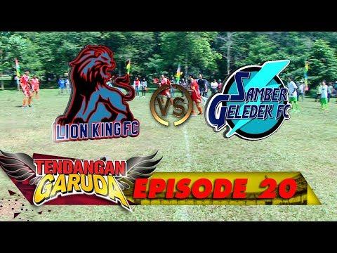 Lion King FC Vs Samber Geledek FC! Siapakah yg Akan Menang? - Tendangan Garuda Eps 20