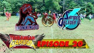 Video Lion King FC Vs Samber Geledek FC! Siapakah yg Akan Menang? - Tendangan Garuda Eps 20 download MP3, 3GP, MP4, WEBM, AVI, FLV September 2018