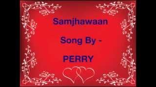 Samjhawan Unplugged | Humpty Sharma Ki Dulhania | Alia Bhatt | Cover by Perry