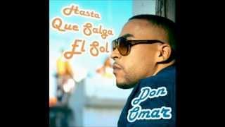 Don Omar Hasta que salga el Sol (lyrics/leta in English/Spanish)