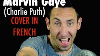 Charlie Puth - Marvin Gaye (french version) COVER (mash up Stand by me)
