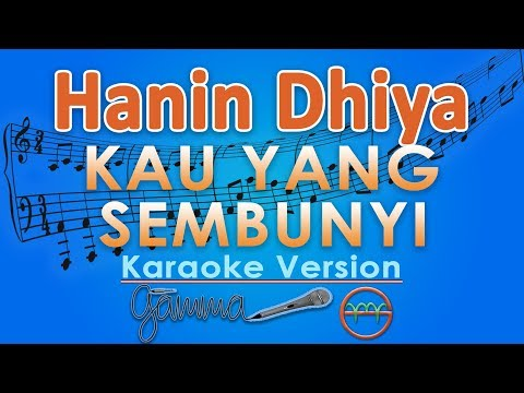 Hanin Dhiya - Kau Yang Sembunyi (Karaoke Lirik Tanpa Vokal) by GMusic