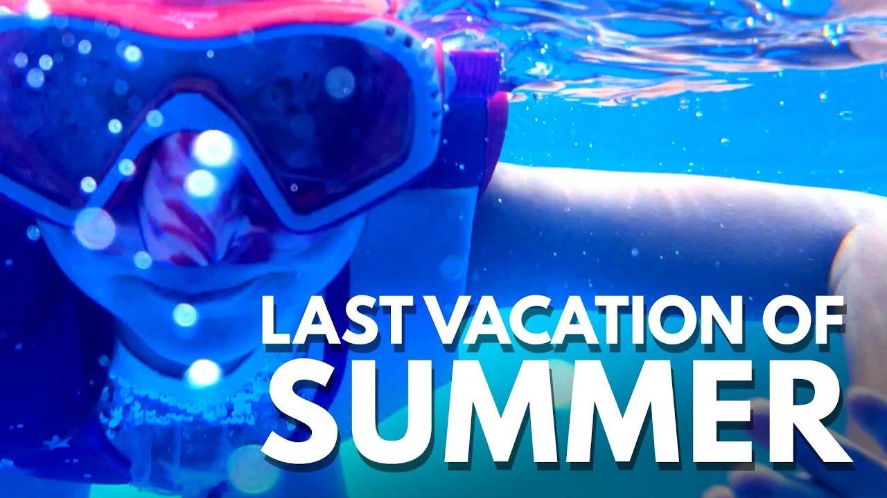 Last Vacation Of Summer