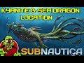 KYANITE & SEA DRAGON LOCATION 2018 - Subnautica