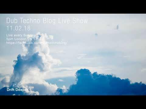 Dub Techno Blog Live Show 120 - 11.02.18
