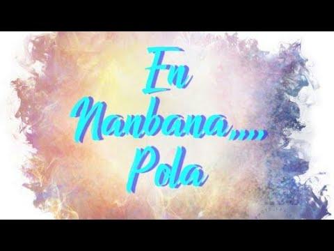 En Nanbana Pola Oruthan Friends Song