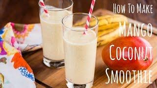 How To Make Mango Coconut Smoothie (recipe) マンゴーココナッツスムージーの作り方(レシピ)