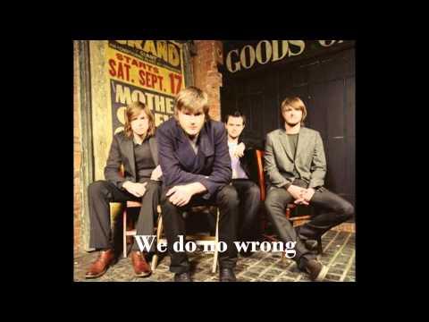 Thirteen Senses - Do No Wrong (Lyrics)