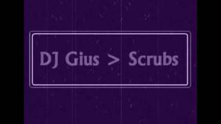 DJ Gius - Scrubs